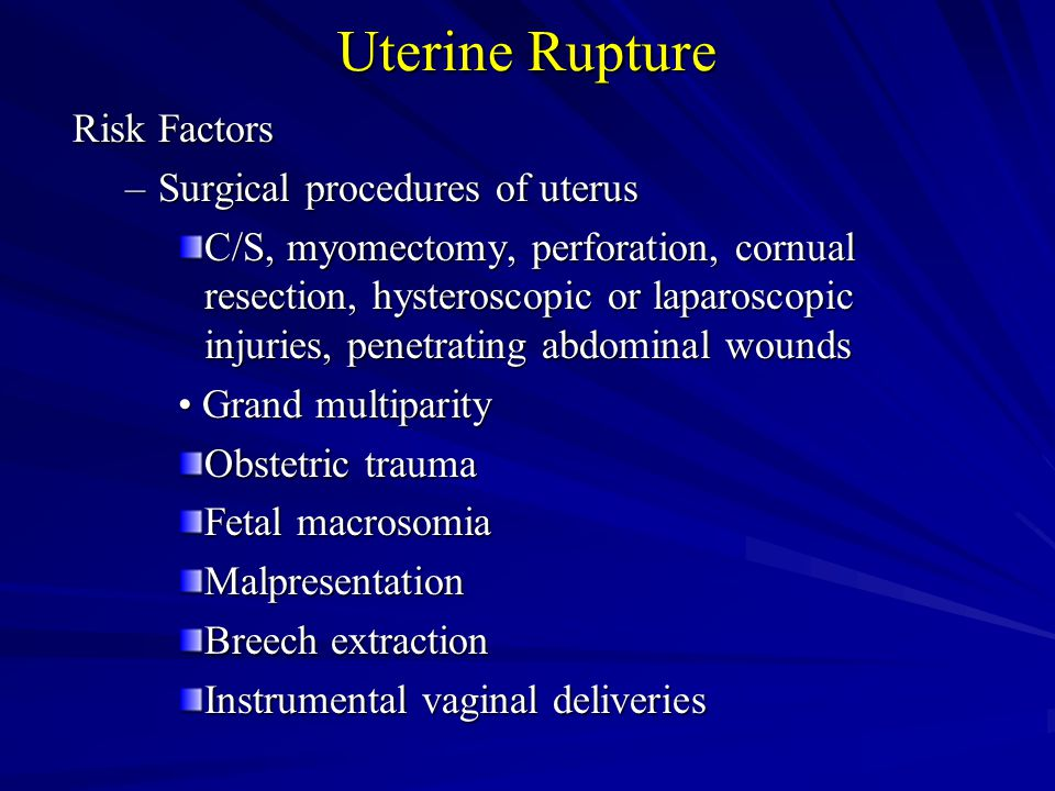 Uterine Rupture Risk Factors Surgical procedures of uterus