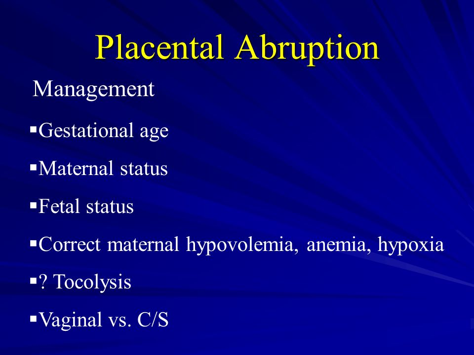 Placental Abruption Management Gestational age Maternal status