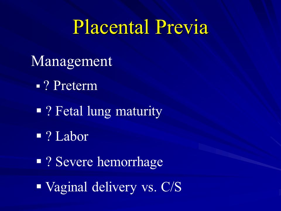 Placental Previa Management Fetal lung maturity Labor