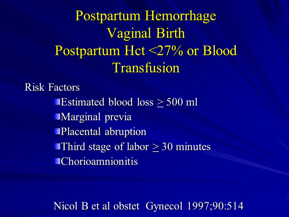Postpartum Hemorrhage Vaginal Birth Postpartum Hct <27% or Blood Transfusion