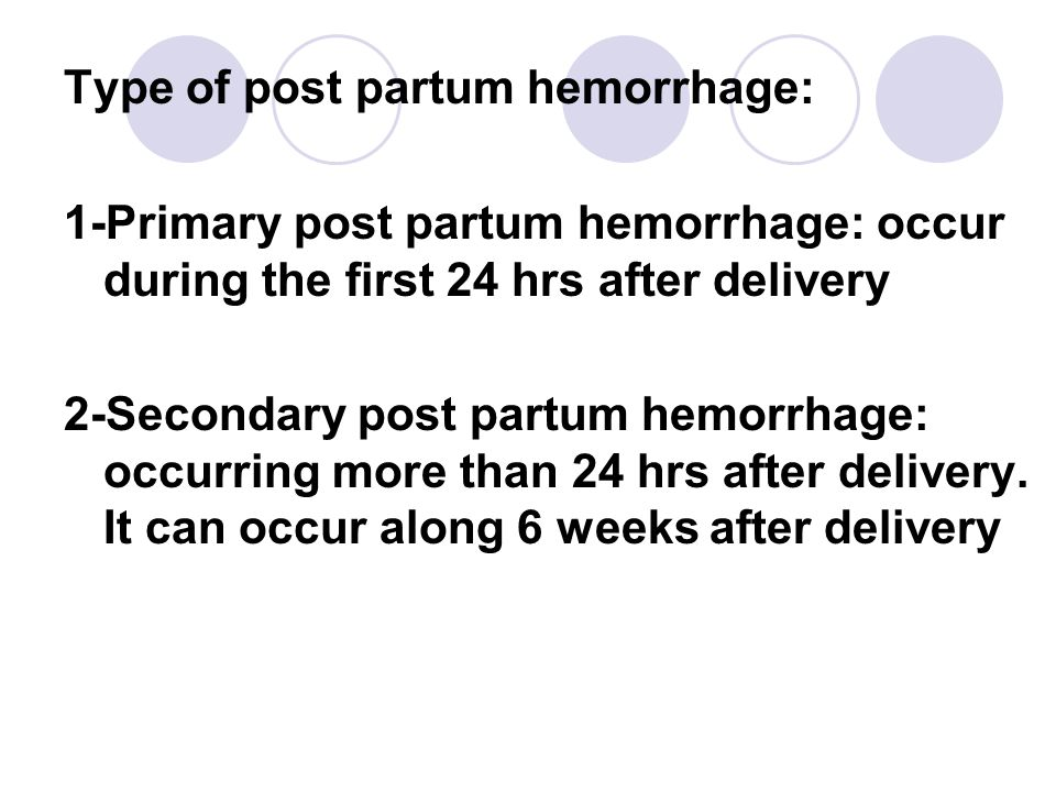 Type of post partum hemorrhage: