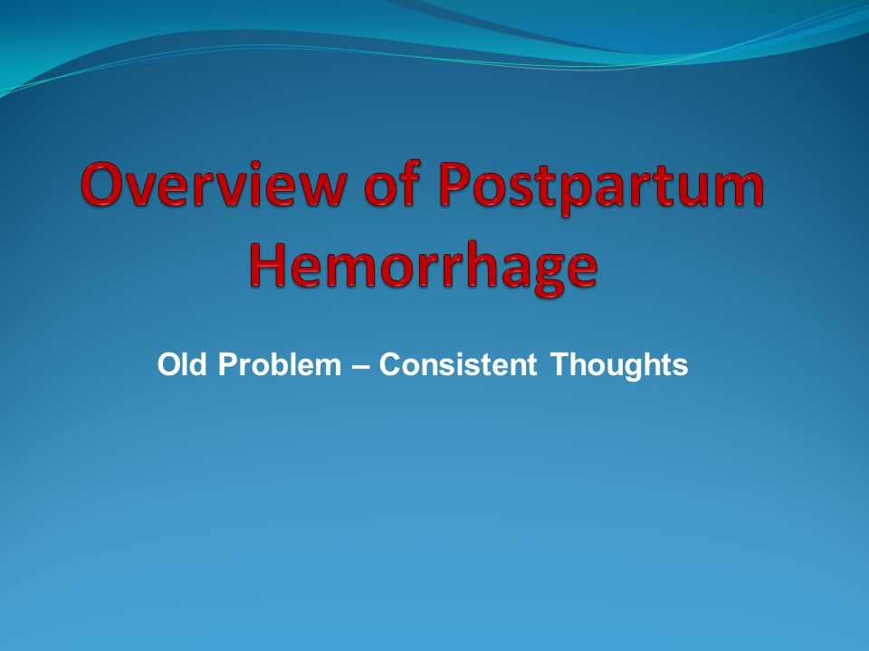 Overview of Postpartum Hemorrhage
