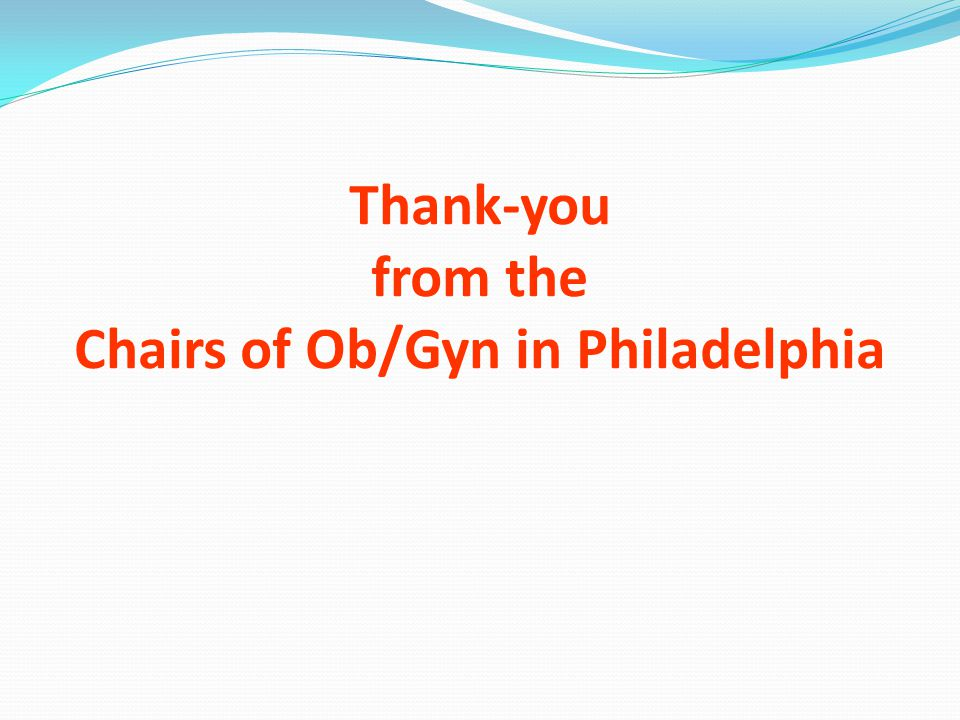 Thank-you from the Chairs of Ob/Gyn in Philadelphia