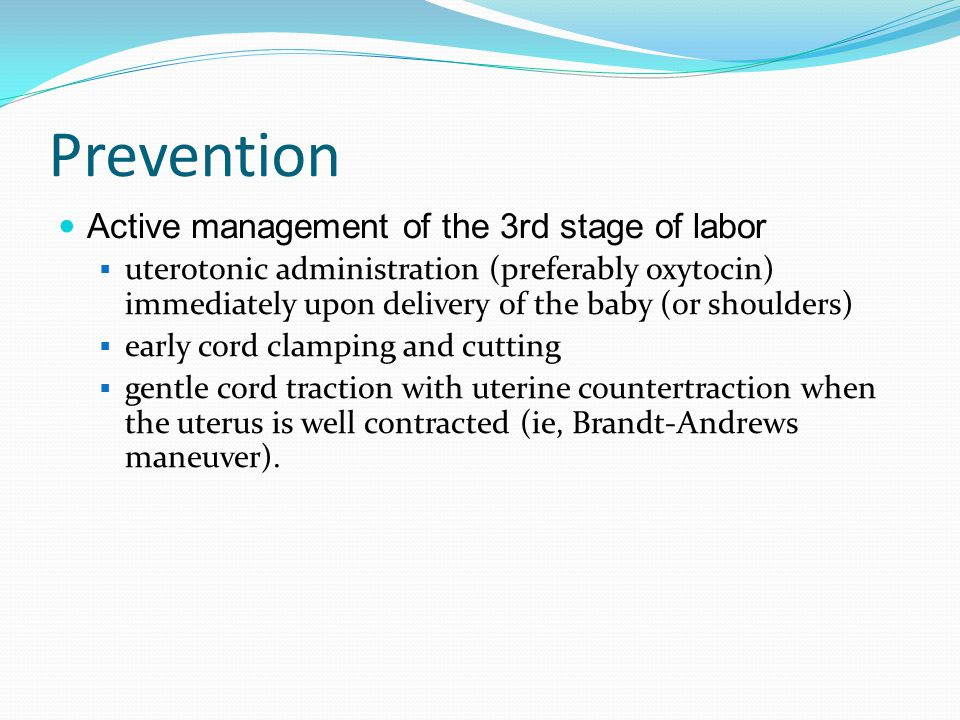 Prevention Active management of the 3rd stage of labor