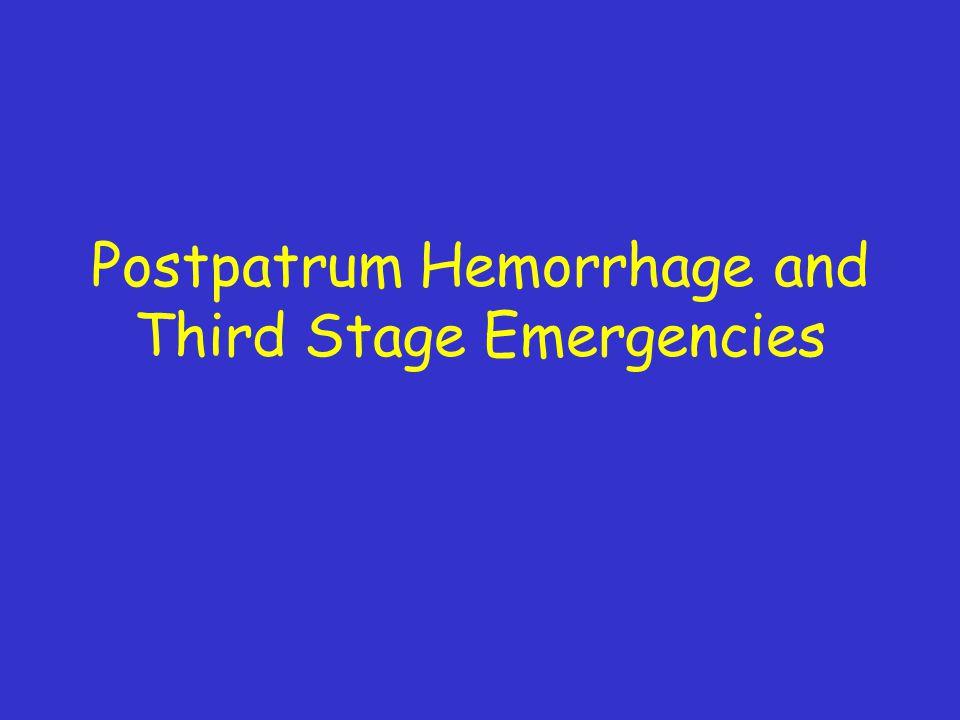 Postpatrum Hemorrhage and Third Stage Emergencies