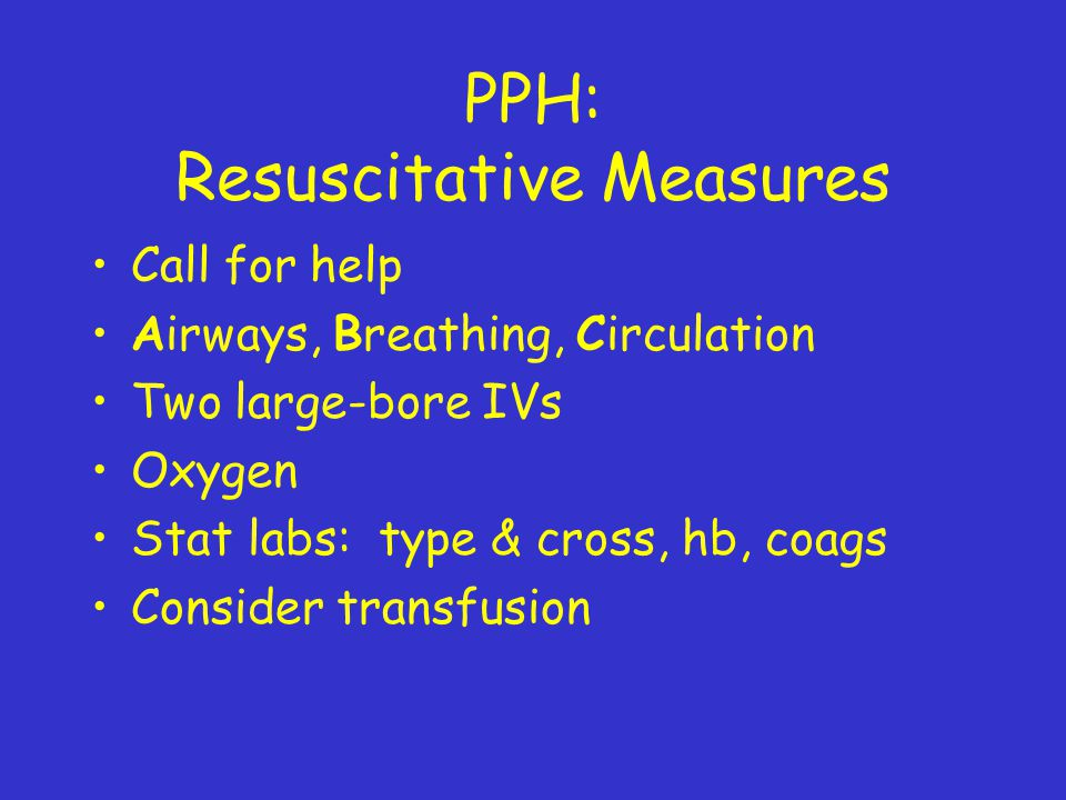PPH: Resuscitative Measures