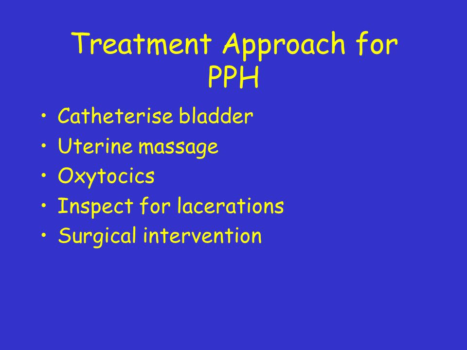 Treatment Approach for PPH