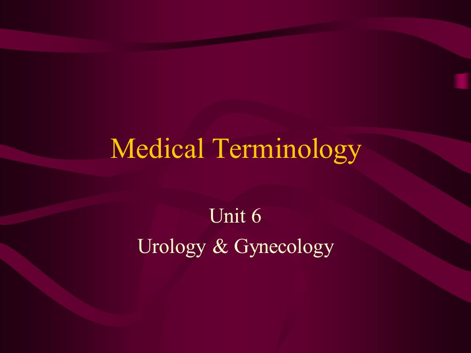 Unit 6 Urology & Gynecology