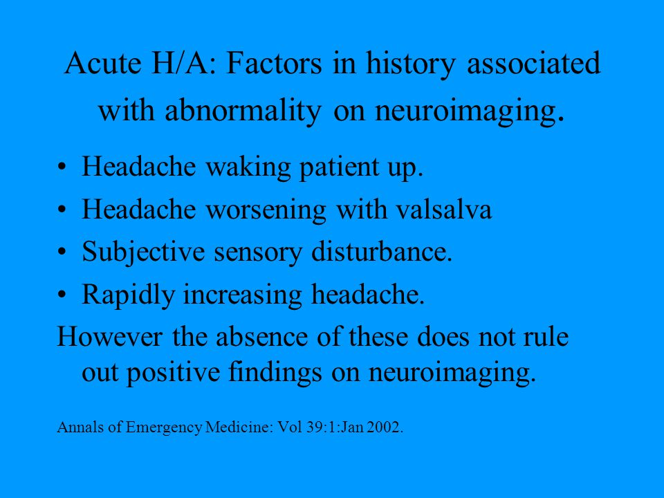 Acute H/A: Factors in history associated with abnormality on neuroimaging.