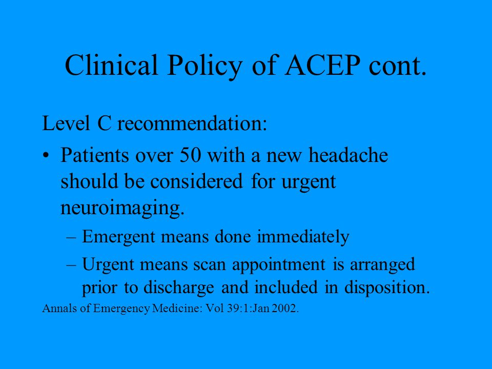 Clinical Policy of ACEP cont.