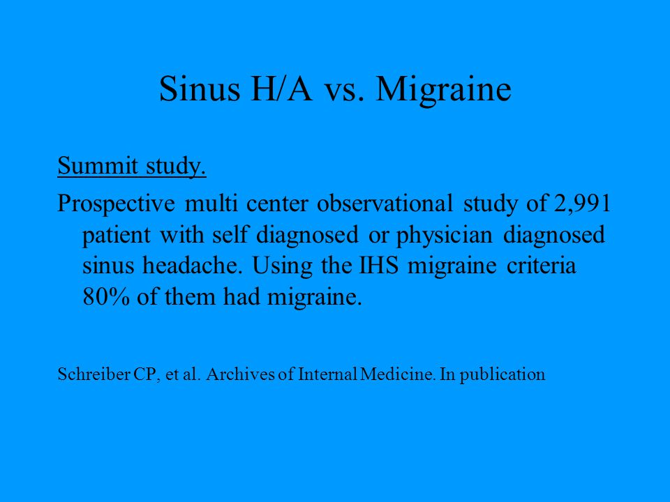 Sinus H/A vs. Migraine Summit study.