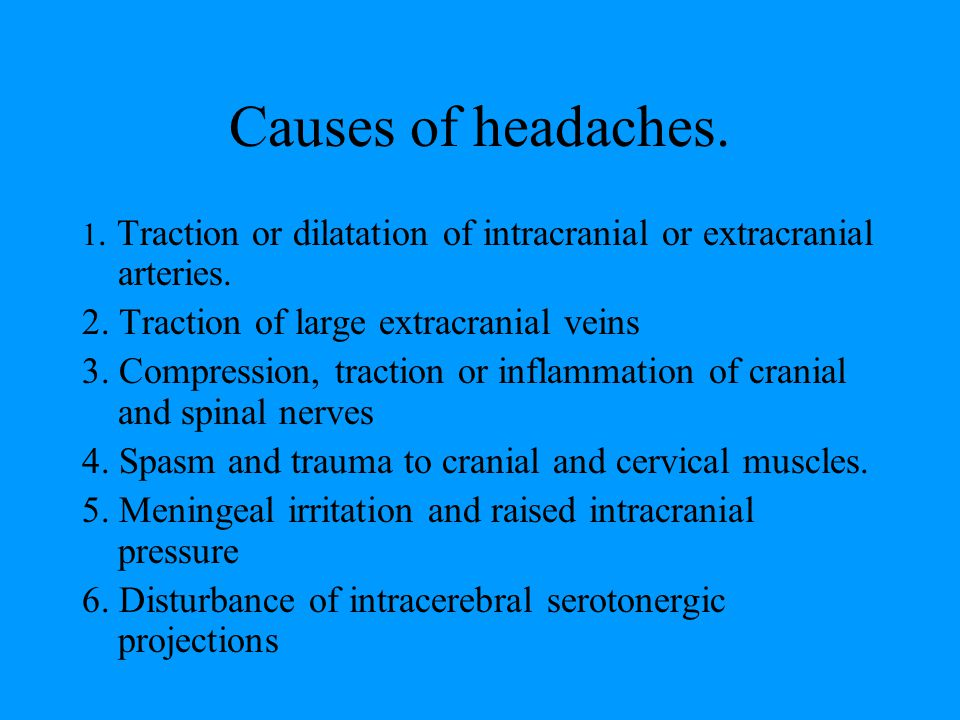 Causes of headaches. 2. Traction of large extracranial veins