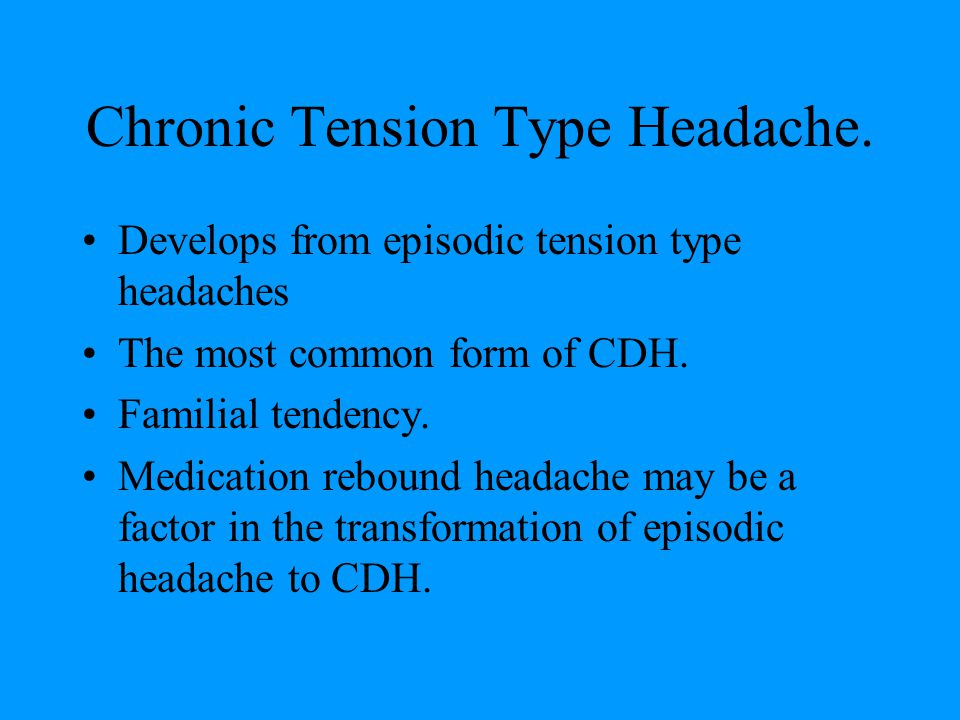 Chronic Tension Type Headache.