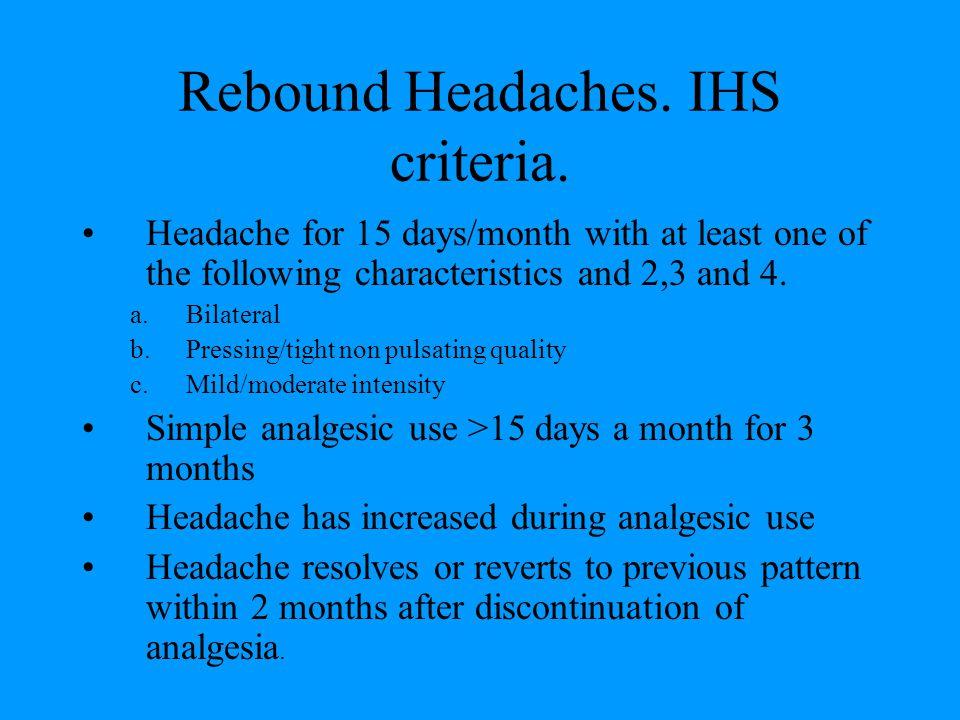 Rebound Headaches. IHS criteria.