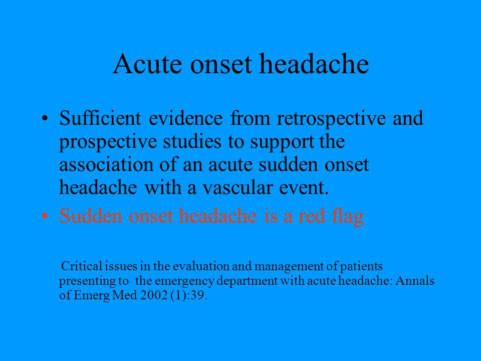 Acute onset headache