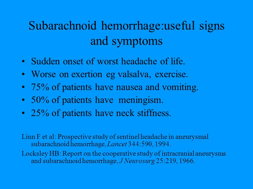 Subarachnoid hemorrhage:useful signs and symptoms
