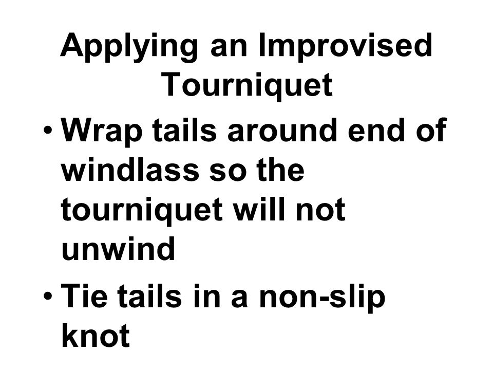 Applying an Improvised Tourniquet