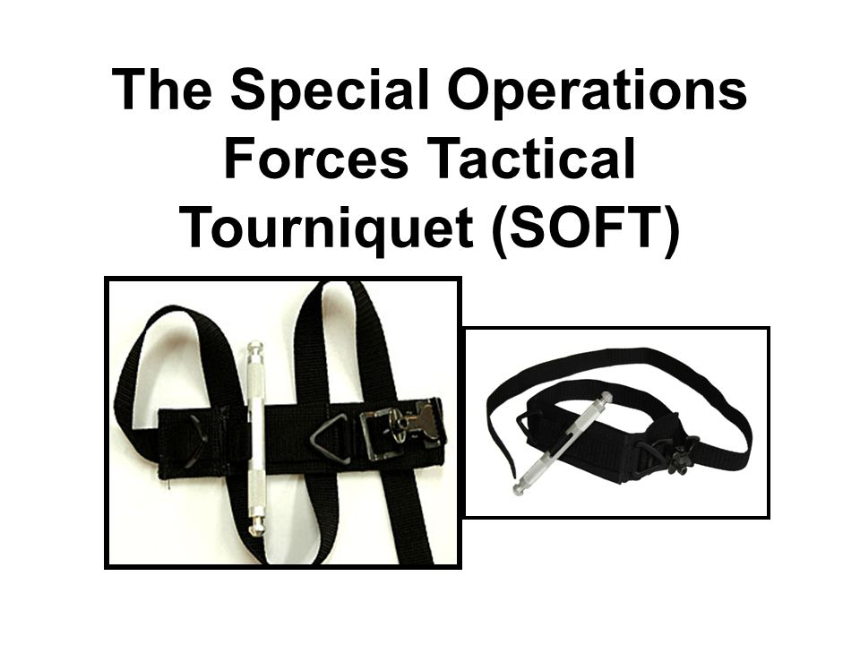 The Special Operations Forces Tactical Tourniquet (SOFT)