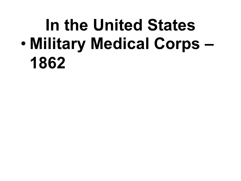 In the United States Military Medical Corps – 1862