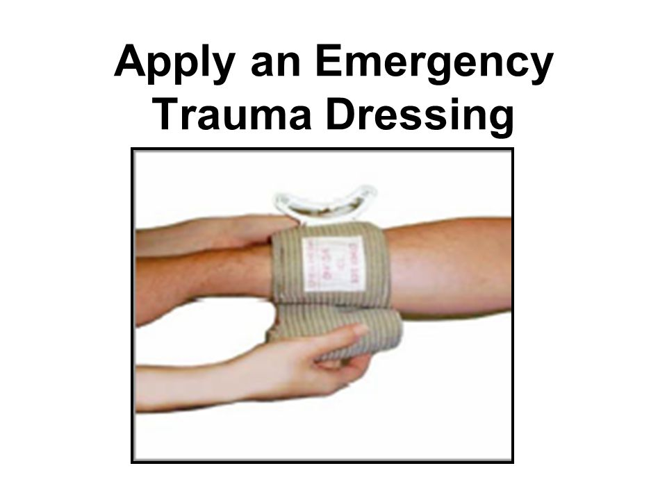 Apply an Emergency Trauma Dressing