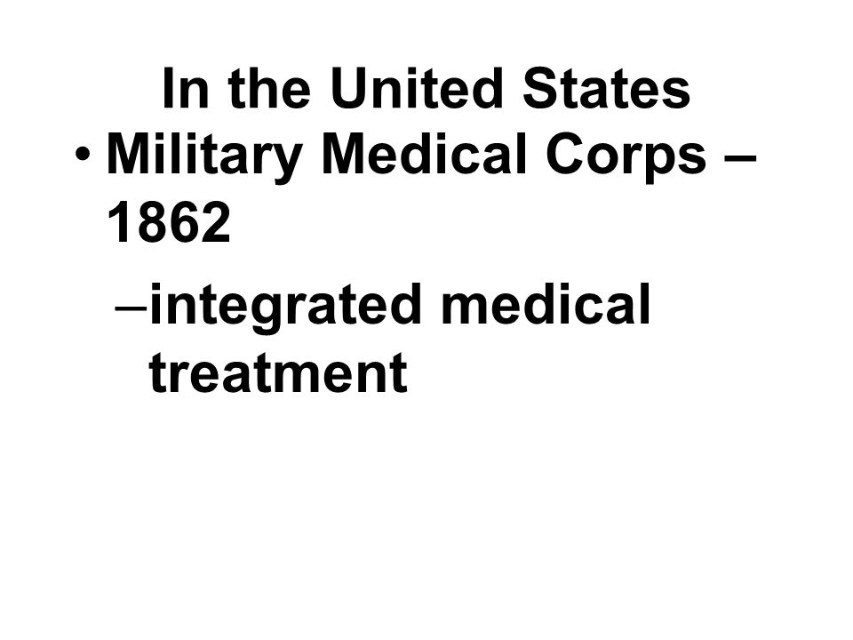 In the United States Military Medical Corps – 1862 integrated medical treatment