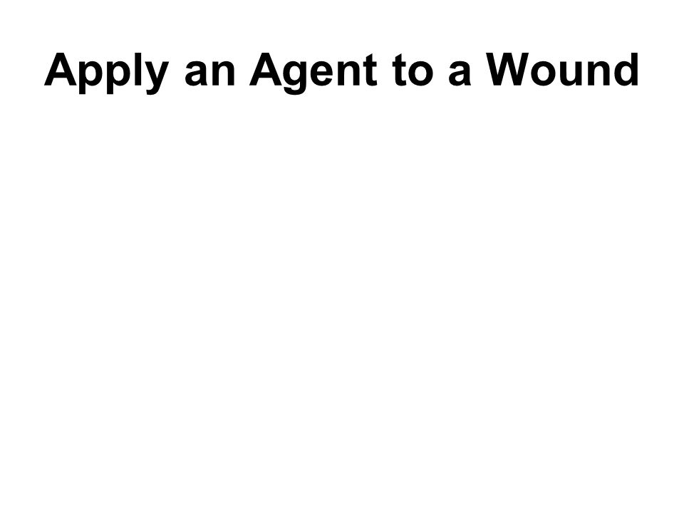 Apply an Agent to a Wound