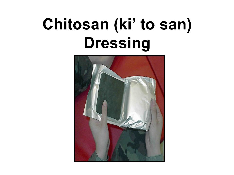 Chitosan (ki' to san) Dressing