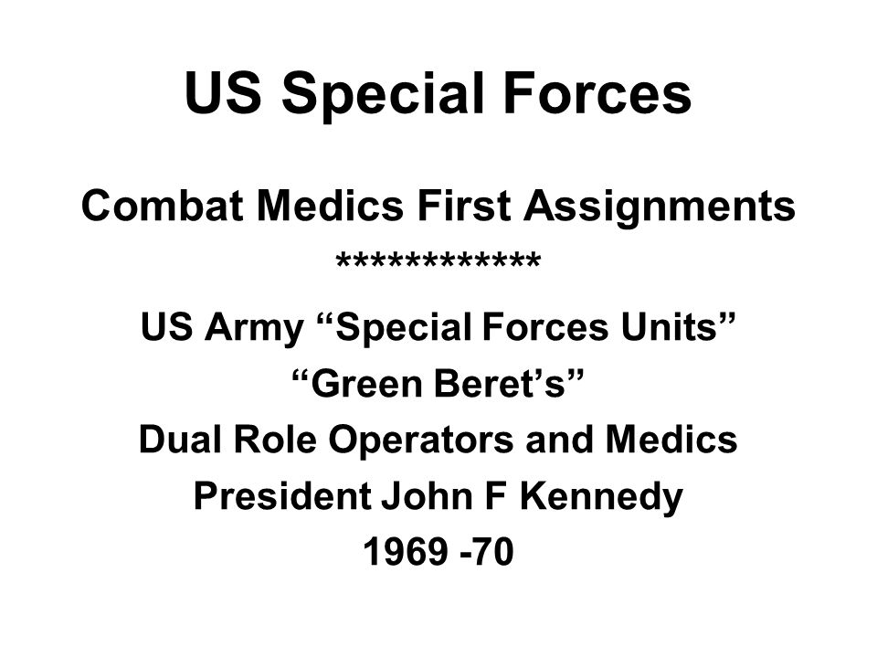 US Special Forces Combat Medics First Assignments ************