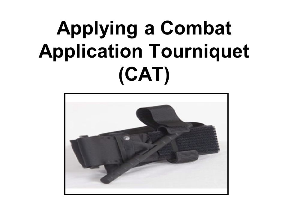 Applying a Combat Application Tourniquet (CAT)