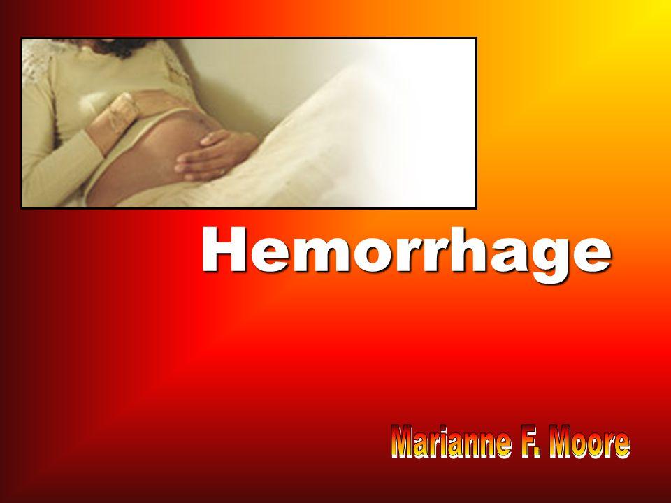 Hemorrhage Marianne F. Moore