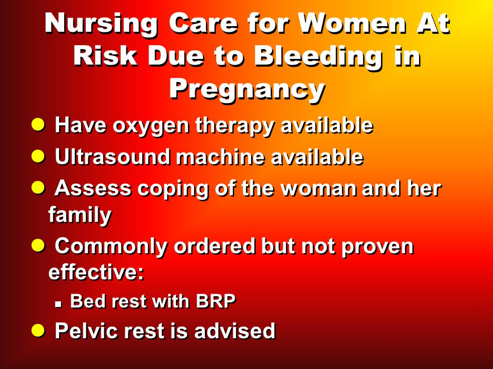 Nursing Care for Women At Risk Due to Bleeding in Pregnancy