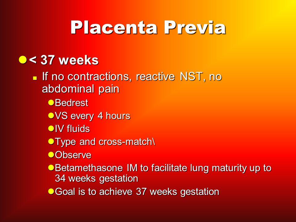 Placenta Previa < 37 weeks