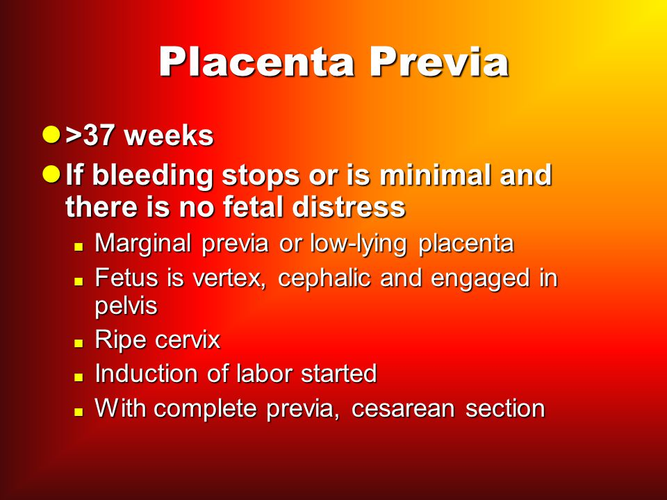 Placenta Previa >37 weeks