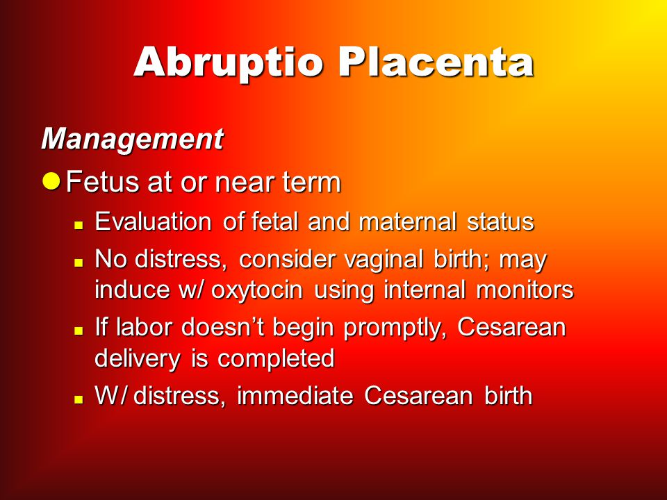 Abruptio Placenta Management Fetus at or near term