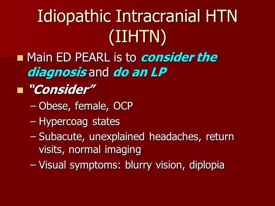 Idiopathic Intracranial HTN (IIHTN)