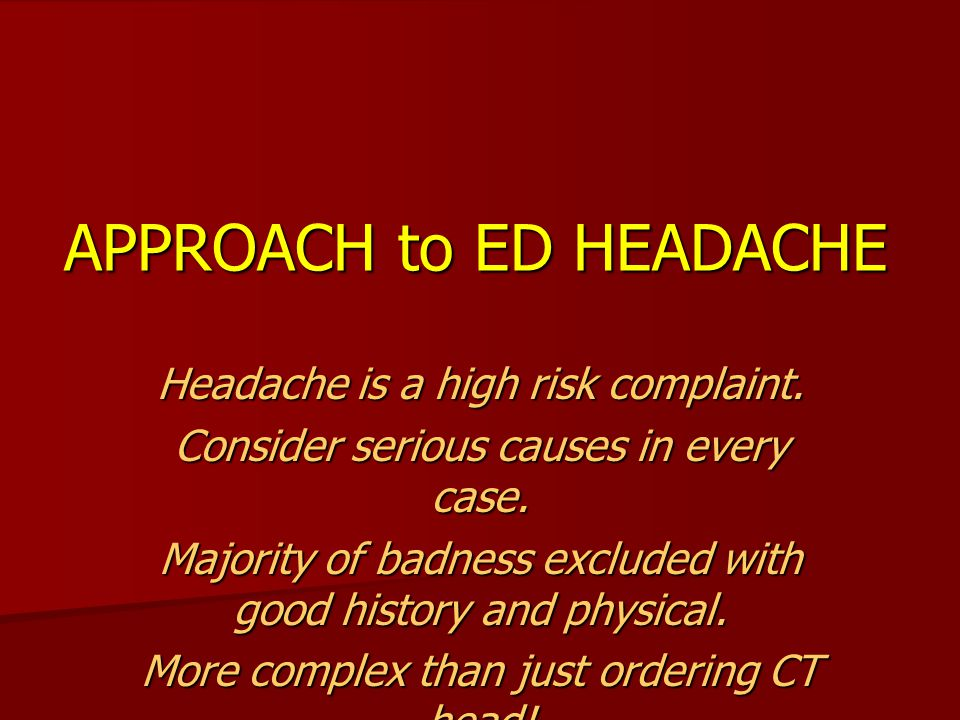 APPROACH to ED HEADACHE
