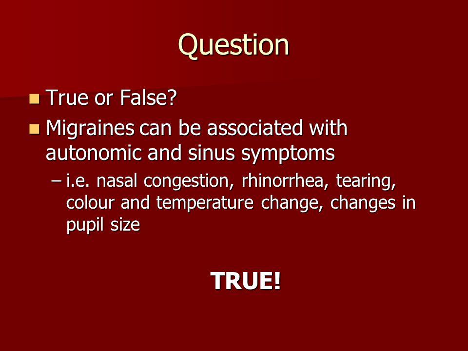 Question TRUE! True or False