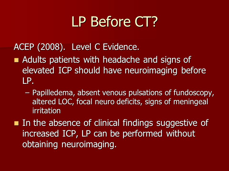 LP Before CT ACEP (2008). Level C Evidence.