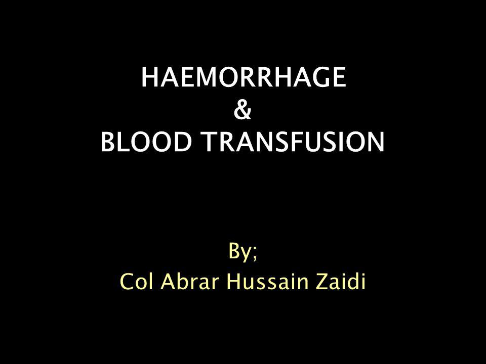 HAEMORRHAGE & BLOOD TRANSFUSION