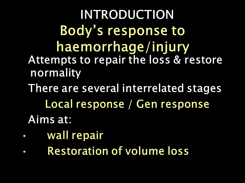 INTRODUCTION Body's response to haemorrhage/injury