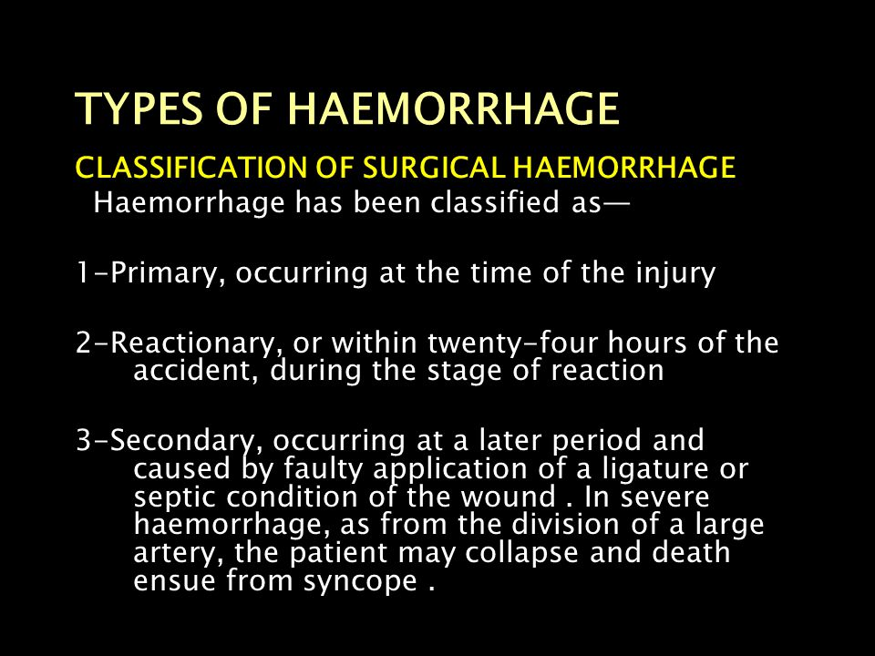 TYPES OF HAEMORRHAGE CLASSIFICATION OF SURGICAL HAEMORRHAGE