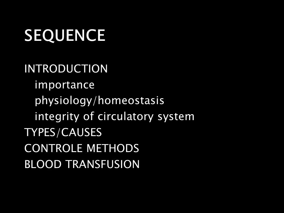 SEQUENCE INTRODUCTION importance physiology/homeostasis