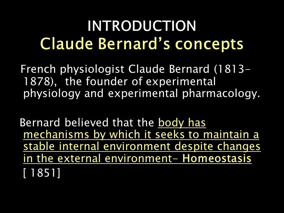 INTRODUCTION Claude Bernard's concepts