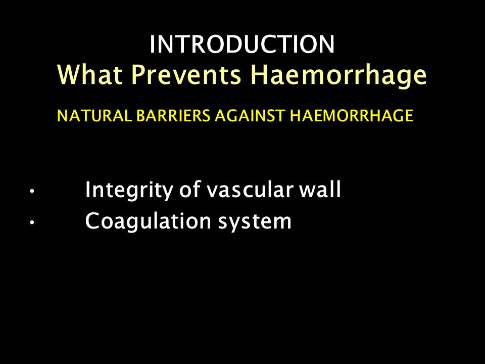 INTRODUCTION What Prevents Haemorrhage
