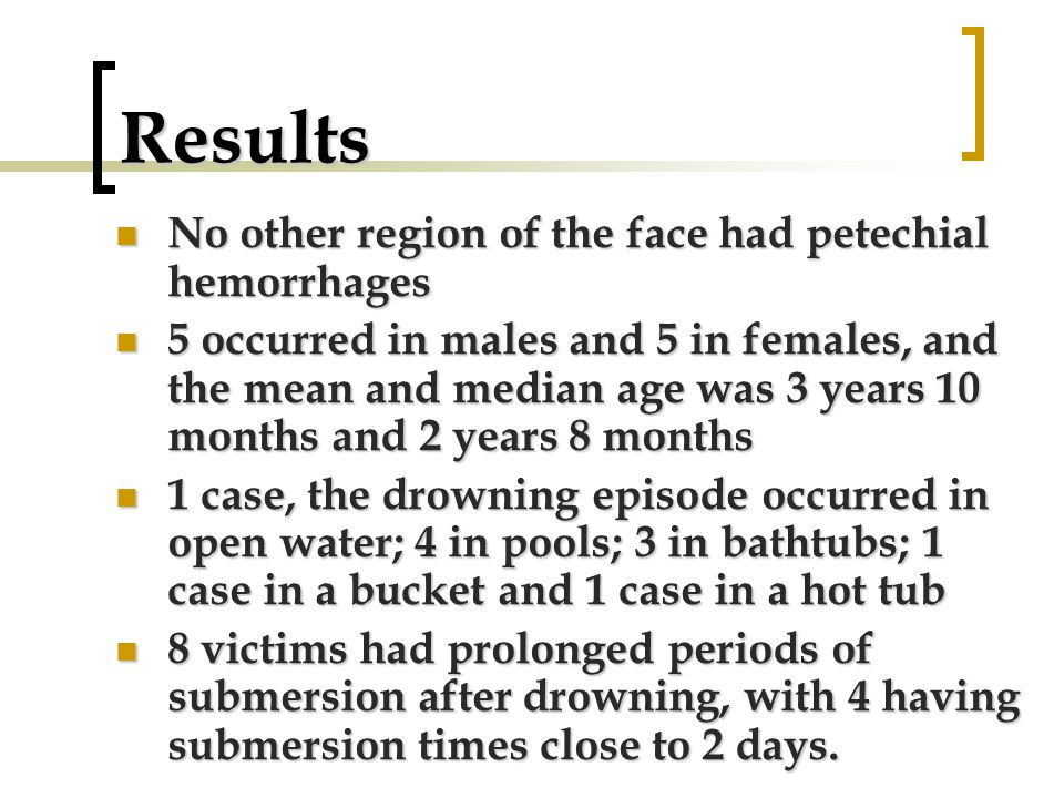 Results No other region of the face had petechial hemorrhages