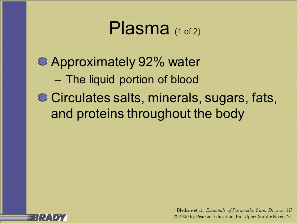 Plasma (1 of 2) Approximately 92% water