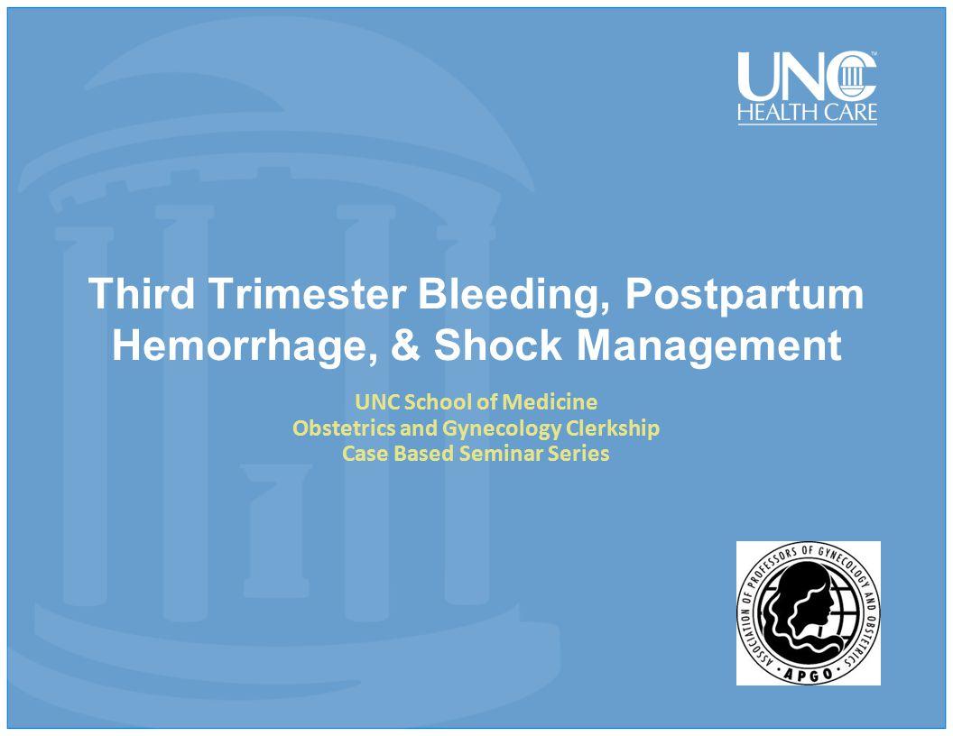 Third Trimester Bleeding, Postpartum Hemorrhage, & Shock Management