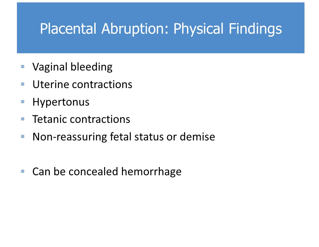 Placental Abruption: Physical Findings