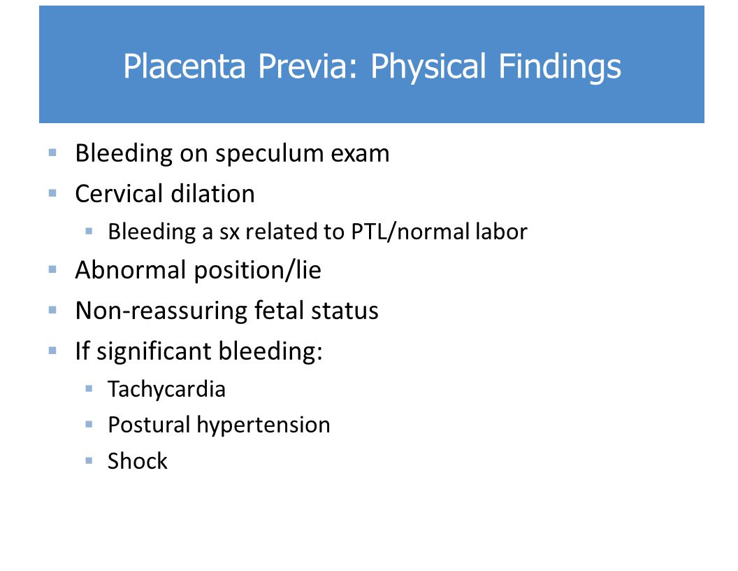 Placenta Previa: Physical Findings