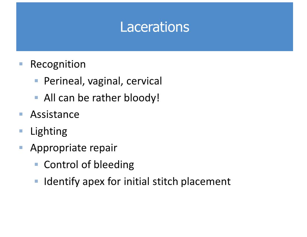Lacerations Recognition Perineal, vaginal, cervical